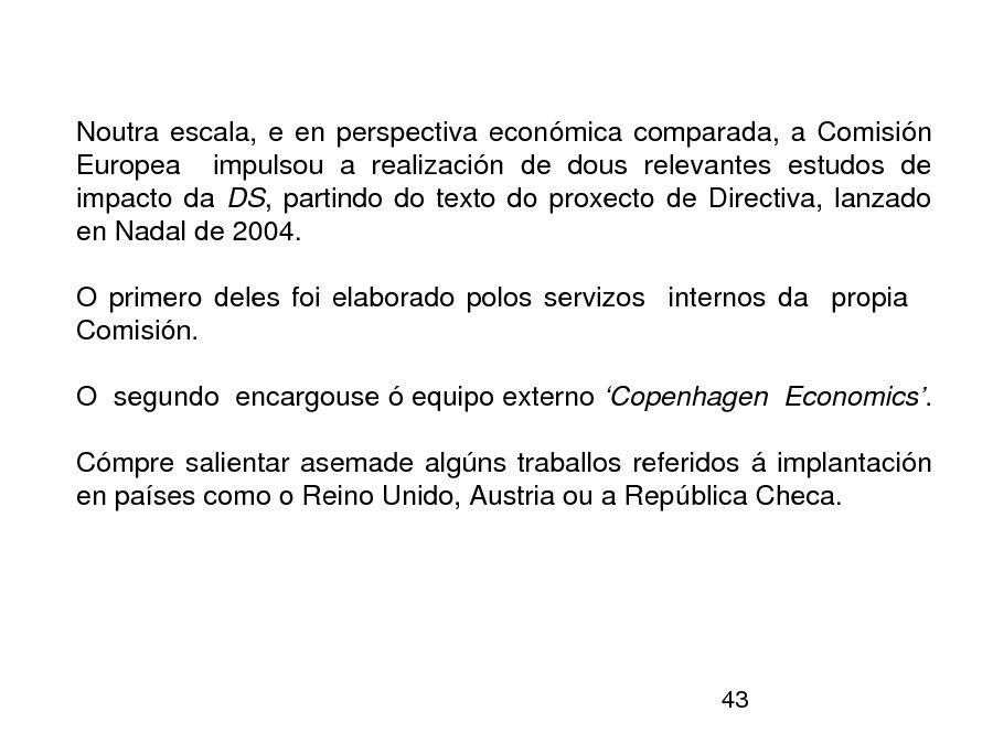 A repercusión económica da directiva